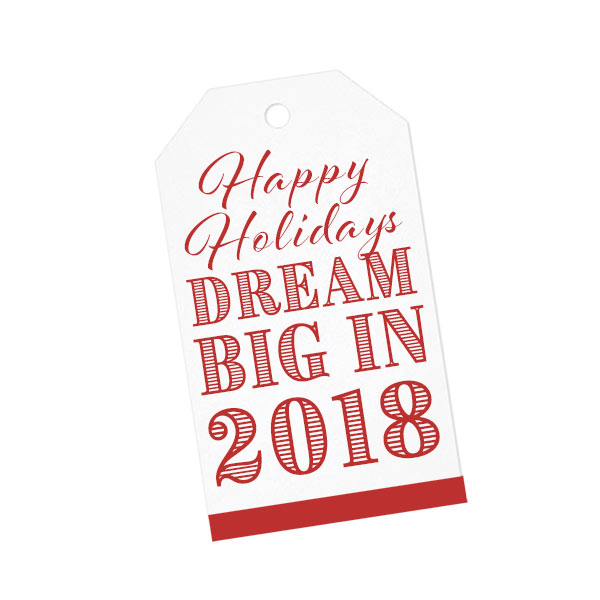 Gift Tag - Happy Holidays DREAM BIG in 2018 • ITW Visions