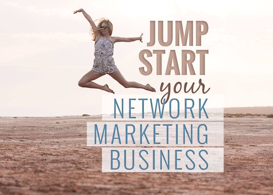 how to jump start your network marketing business with rodan + fields and other direct sales companies.